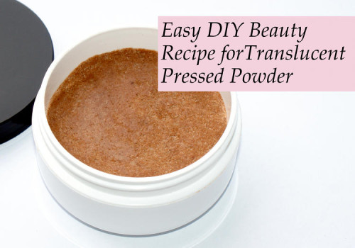 Natural Translucent Pressed Powder DIY - How to Make Your Own Cosmetics