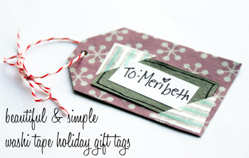 Cute, Quick and Simple DIY Washi Tape Holiday Gift Tags