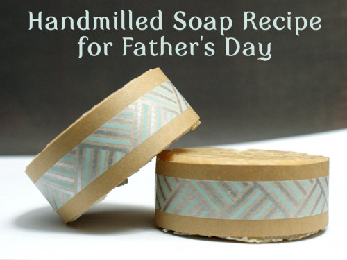 Homemade Father's Day Gift Idea - DIY Handmilled Seriously Sexy Soap Recipe