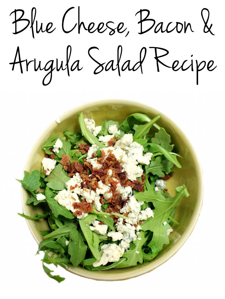 Blue Cheese and Bacon Arugula Salad Recipe