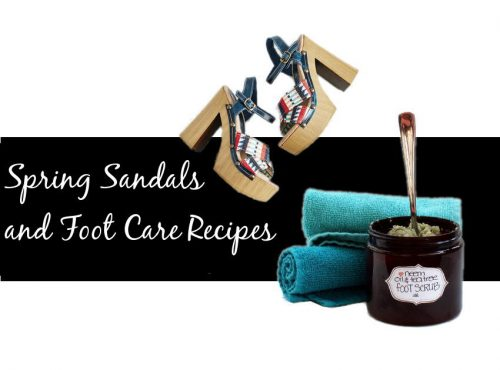 It's sandal season! Fantastic and fresh new spring sandals , wedges and heels to show off your unique style PLUS foot care recipes so you're not afraid to show those toes!