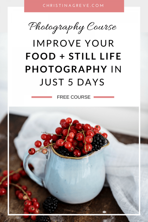 Free food + still life photography course offered by Christina Greve. Improve your photography skills in just 5 days! Plus there are helpful tips on branding, business, creativity, productivity, and blogging.