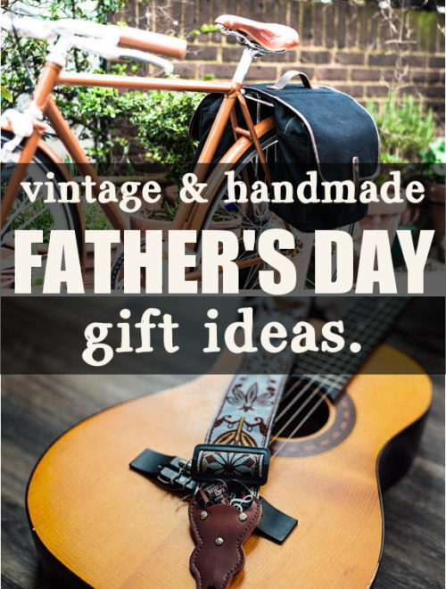 Vintage & Handmade Father's Day Gift Ideas. Give Dad a truly special gift this year by giving the gift of handmade. This thoughtful collection of vintage & handmade Father's Day gift ideas are perfect for reminding your dad just how much he means to you.