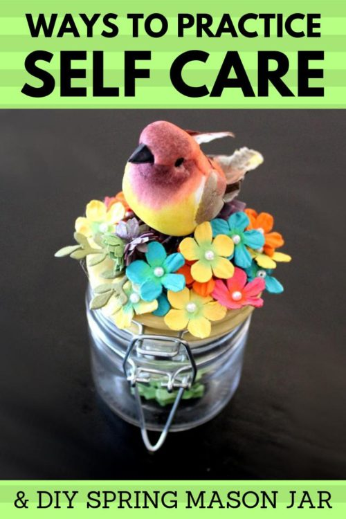 Creative self care ideas to kickstart your spring! Spring is a season of renewal. A fresh start. What better way to usher in spring than with self care? This collection of creative ways to practice self care are the perfect way to get your mindset where it needs to be. (And to finally tackle those New Years goals you may have fallen behind on!) Plus how to make a decorative DIY spring mason jar for your seasonal spring decor.