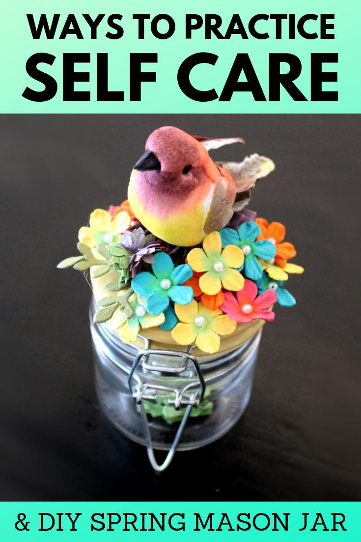 Creative ways to practice self care to kickstart your spring! Spring is a season of renewal. A fresh start. What better way to usher in spring than with self care? This collection of creative ways to practice self care are the perfect way to get your mindset where it needs to be. (And to finally tackle those New Years goals you may have fallen behind on!) Plus how to make a decorative DIY spring mason jar for your seasonal spring decor.
